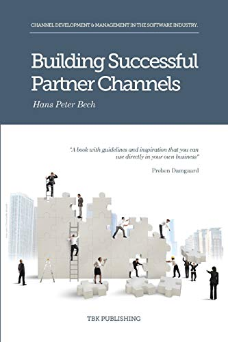 9788793116160: Building Successful Partner Channels: in the software industry