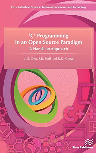 9788793237674: C Programming in an Open Source Paradigm: A Hands on Approach (River Publishers Series in Information Science and Technology)