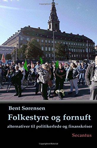 Folkestyre og fornuft: alternativer til politikerlede og: Bent Sørensen