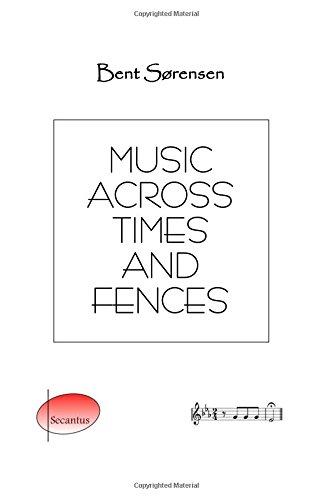 Music across Times and Fences: Sorensen, Bent
