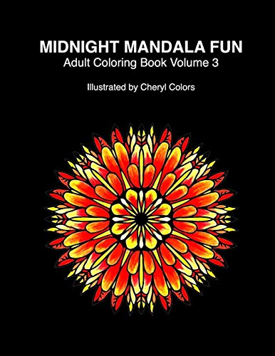 9788793449138: Midnight Mandala Fun Adult Coloring Book Volume 3: Midnight mandala adult coloring books for relaxing fun with #cherylcolors #anniecolors #angelacolorz