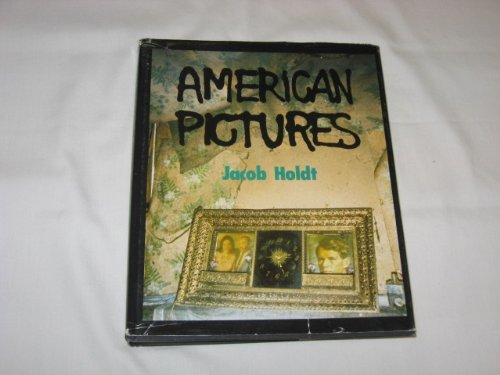 American Pictures: A Personal Journey through the American Underclass: Jacob Holdt