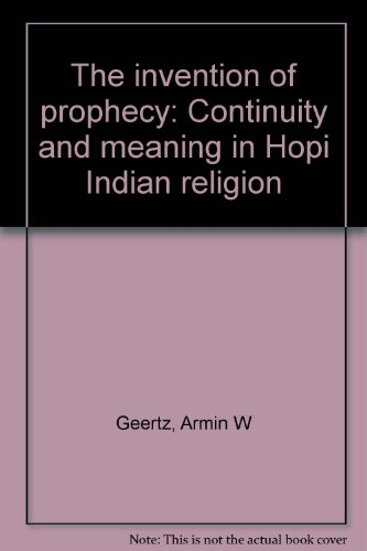 9788798344117: The invention of prophecy: Continuity and meaning in Hopi Indian religion