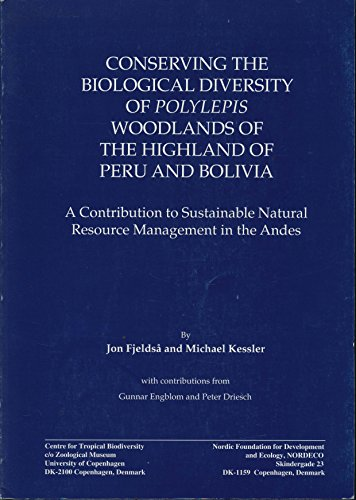 9788798616801: Conserving the Biological Diversity of Polylepis Woodlands of the Highland of Peru and Bolivia: A Contribution to Sustainable Natural Resource Management in the Andes