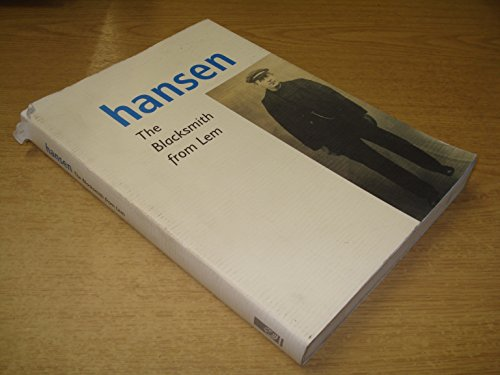 HANSEN:THE BLACKSMITH FROM LEM.: Hansen, Hans Kolby.