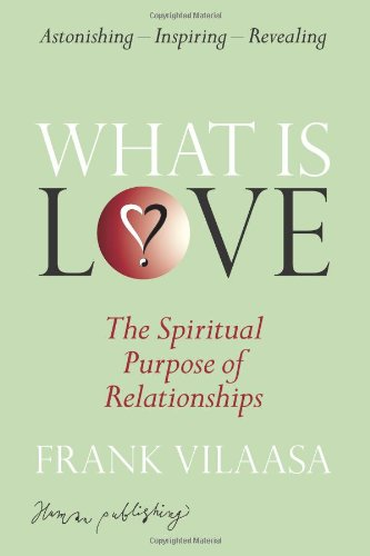 9788798872269: What is Love?: The Spiritual Purpose of Relationships