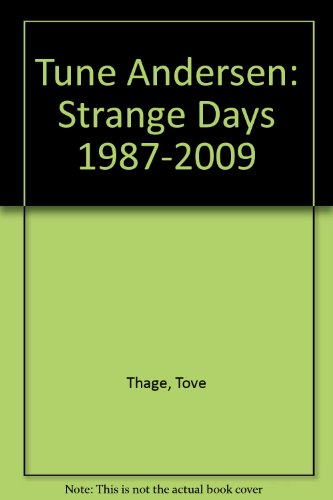 Tune Andersen - Strange Days 1987-2009: Tove Thage
