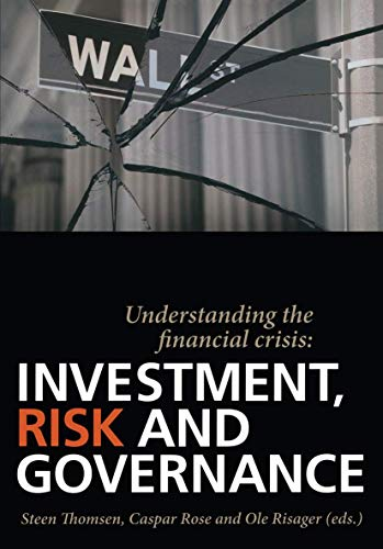 9788799315109: Understanding the financial crisis: Investment, Risk and Governance