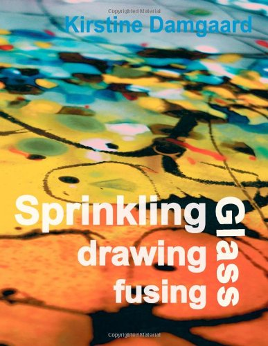 9788799584109: Sprinkling, drawing and fusing Glass