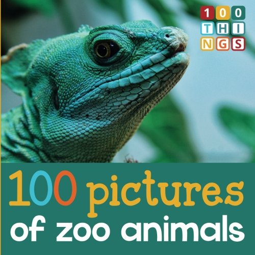 9788799655601: 100 Pictures of Zoo Animals (100 Things Picture Books) (Volume 1)