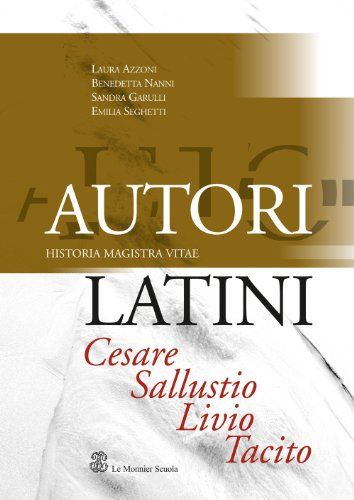 9788800204675: Autori latini. Historia magistra vitae: Sallustio, Livio, Tacito. Per i Licei e gli Ist. magistrali
