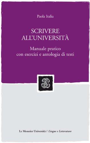 9788800204774: Scrivere all'università. Manuale pratico con esercizi e antologia di testi