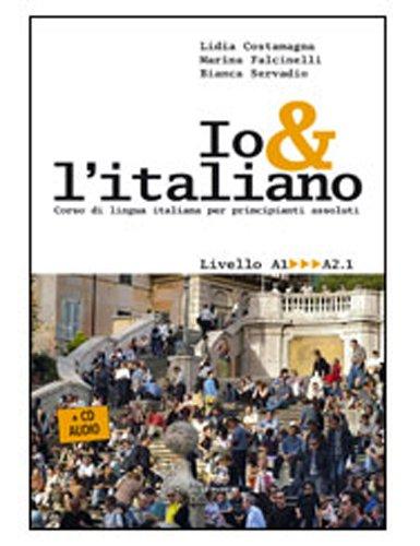 9788800206037: Io e l'italiano. Corso di lingua italiana per principianti assoluti. Con CD Audio