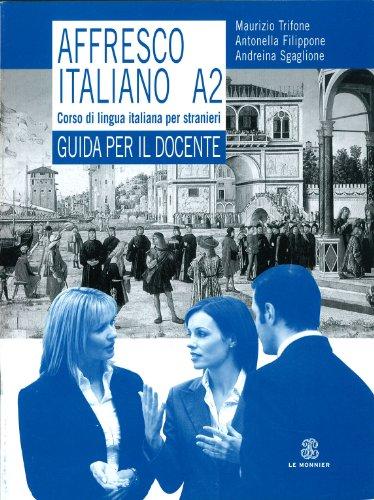 9788800206495: Affresco italiano A2. Corso di lingua italiana per stranieri. Guida per l'insegnante