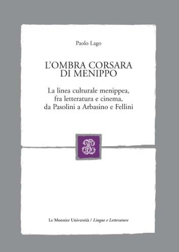 9788800206877: L'ombra corsara di Menippo. La linea culturale menippea, fra letteratura e cinema, da Pasolini a Arbasino e Fellini