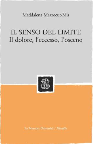 9788800207867: Il senso del limite. Il dolore, l'eccesso, l'osceno (Strumenti. Filosofia)