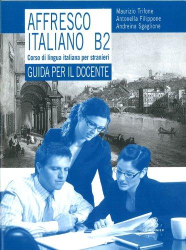 9788800208529: Affresco italiano B2. Corso di lingua italiana per stranieri. Guida per il docente