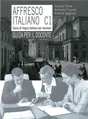9788800208536: Affresco italiano C1. Corso di lingua italiana per stranieri. Guida per il docente