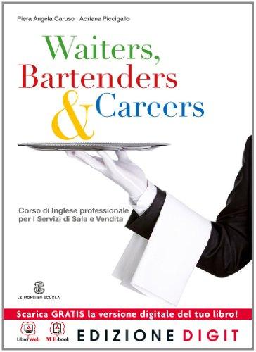9788800219716: Waiters, Bartenders & Careers - Volume unico + Get Reading for the Exams. Con Me book e Contenuti Digitali Integrativi online