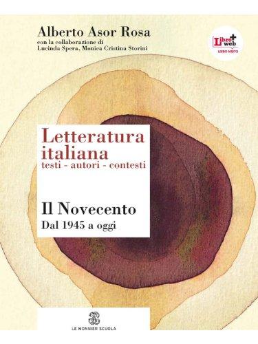 9788800219976: Letteratura italiana. Testi autori contesti. Per le Scuole superiori. Novecento. Dal 1945 ad oggi (Vol. 7)
