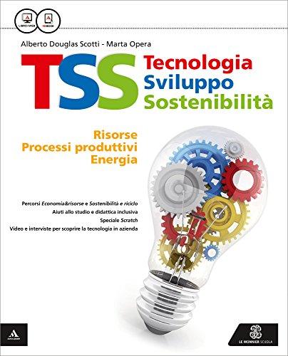 9788800224406: TSS. Tecnologia sviluppo sostenibilità. Risorse, processi produttivi, energia-Conoscenze di base tecnologia nel tempo-Disegno-48 tavole. Per la Scuola media. Con e-book. Con espansione online