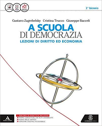 9788800345460: A scuola di democrazia. Lezioni di diritto ed economia. Vol. unico. Per le Scuole superiori. Con e-book. Con espansione online