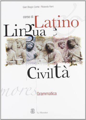 9788800420440: Corso di latino. Lingua e civiltà. Grammatica. Per le Scuole superiori