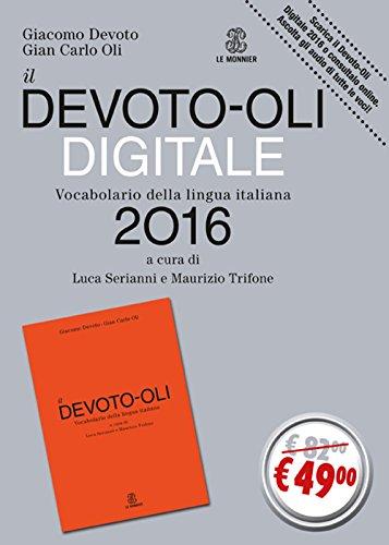 9788800500678: Il Devoto-Oli digitale 2016. Vocabolario della lingua italiana-Guida all'uso del vocabolario digitale. Con CD-ROM