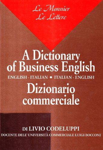 A Dictionary of Business English: English-Italian Italian-English [Dizionario Codeluppi]: Codeluppi...
