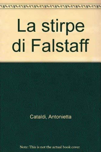 La stirpe di Falstaff.: Cataldi,Antonietta.