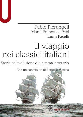9788800740623: Il viaggio nei classici italiani. Storia ed evoluzione di un tema letterario