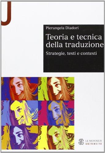 9788800743983: Teoria e tecnica della traduzione. Strategie, testi e contesti (Sintesi)