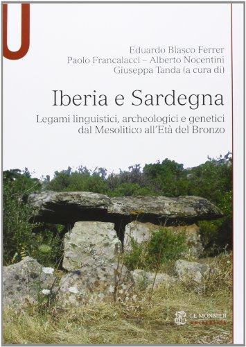 9788800744492: Iberia e Sardegna. Legami linguistici, archeologici e genetici dal Mesolitico all'Età del Bronzo (Le Monnier università. Studi. Storia)
