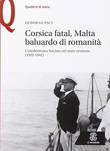Corsica fatal, Malta baluardo di romanità. L'irredentismo: Paci, Deborah