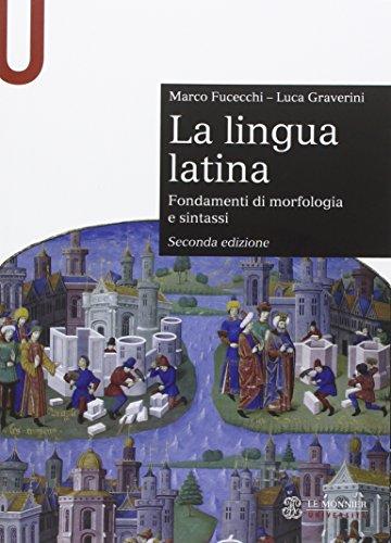 La lingua latina. Fondamenti di morfologia e: Marco Fucecchi; Luca