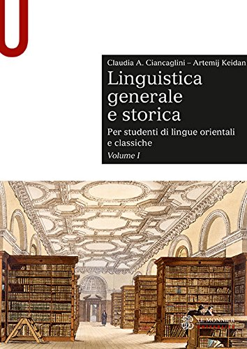 9788800746281: Linguistica generale e storica. Per studenti di lingue orientali e classiche: 1