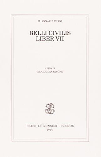 Belli civilis. Liber VII: M. Anneo Lucano