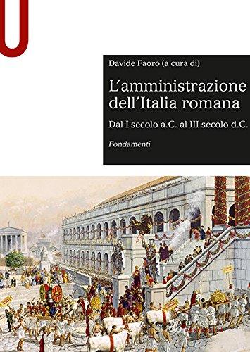 9788800748056: L'amministrazione dell'Italia romana. Dal I secolo a.C. al III secolo d.C. Fondamenti