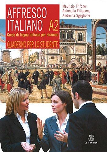 9788800800099: Affresco italiano A2. Corso di lingua italiana per stranieri. Quaderno per lo studente