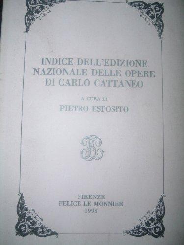 Indice dell'Edizione Nazionale delle Opere.: Cattaneo,Carlo.