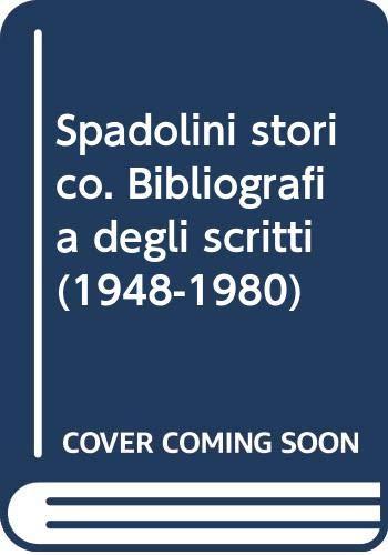 Spadolini storico. Bibliografia degli scritti di storia: Lotti,Luigi.