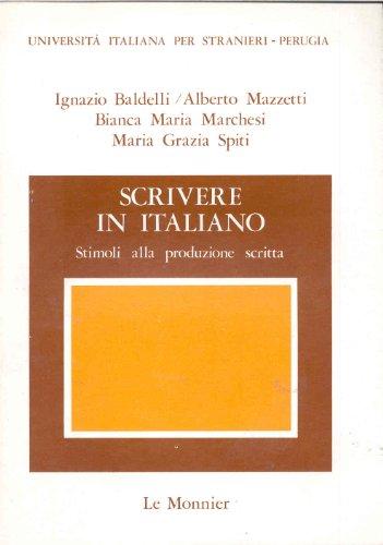 Scrivere in italiano. Stimoli alla produzione scritta: baldelli / mazzetti