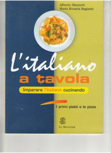 9788800853781: L'ITALIANO A TAVOLA IMPARARE L'ITALIANO CUCINANDO