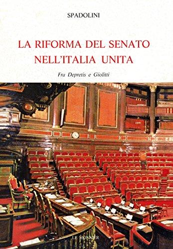 La riforma del Senato nell'Italia unita. Fra Depretis e Giolitti. Con un'antologia degli ...