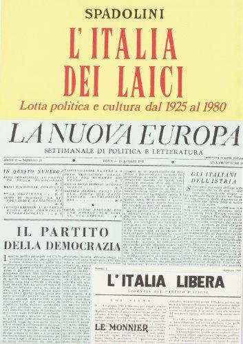 L'Italia dei laici. Da Giovanni Amendola a Ugo La Malfa (1925-1980).: Spadolini,Giovanni.