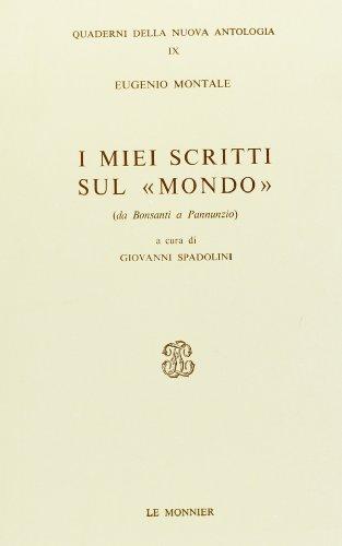 """I miei scritti sul """"Mondo"""". (Da Bonsanti a Pannunzio). """": Montale,Eugenio."""