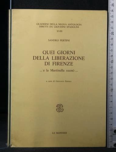 Quei giorni della liberazione di Firenze. E