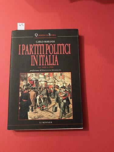 I partiti politici in Italia dal 1848 al 1924.: Morandi,Carlo.