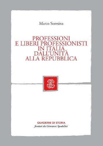 Professioni e liberi professionisti in Italia, dall'Unità alla Repubblica.: Soresina,...