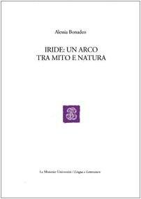 9788800860925: Iride: un arco tra mito e natura